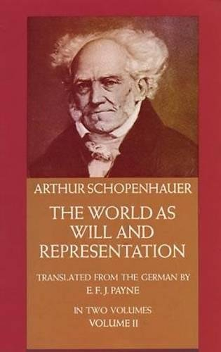 The World as Will and Representation, Vol. 2 by Arthur Schopenhauer