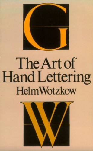 The Art of Hand Lettering By H. Wotzkow