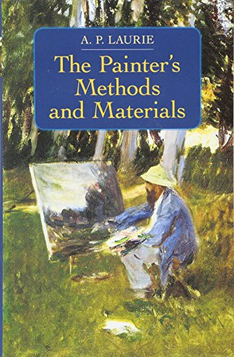 The Painter's Methods and Materials By A. P. Laurie