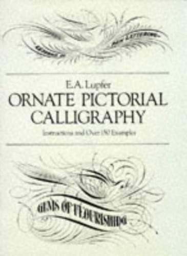 Ornate Pictorial Calligraphy By E. A. Lupfer