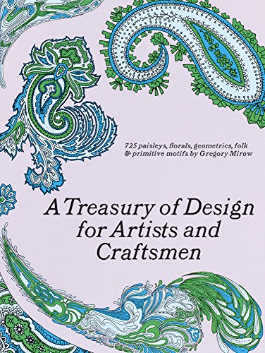 A Treasury of Design for Artists and Craftsmen by Gregory Mirow