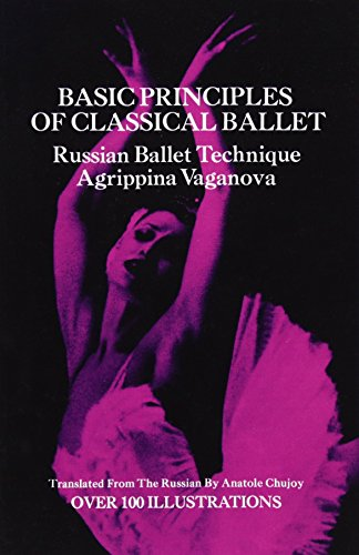 Basic Principles of Classical Ballet By Agrippina Vaganova