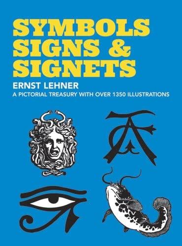 Symbols, Sign and Signets (Dover Pictorial Archive) By Ernst Lehner