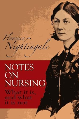 Notes on Nursing: What It Is, and What It Is Not (Dover Books on Biology) By Florence Nightingale