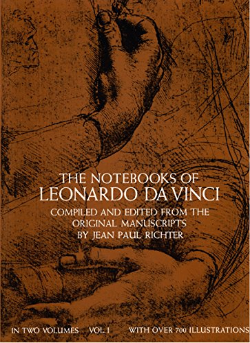 The Notebooks of Leonardo da Vinci, Vol. 1 By Leonardo da Vinci