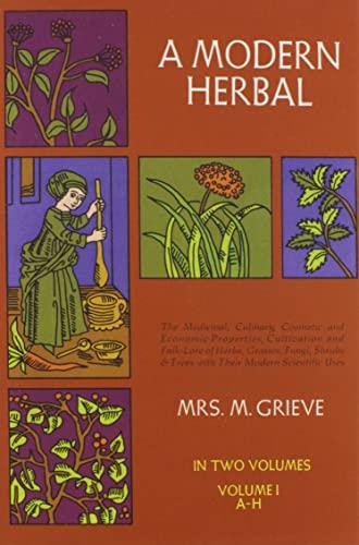 A Modern Herbal: Vol. 1 By Maude Grieve