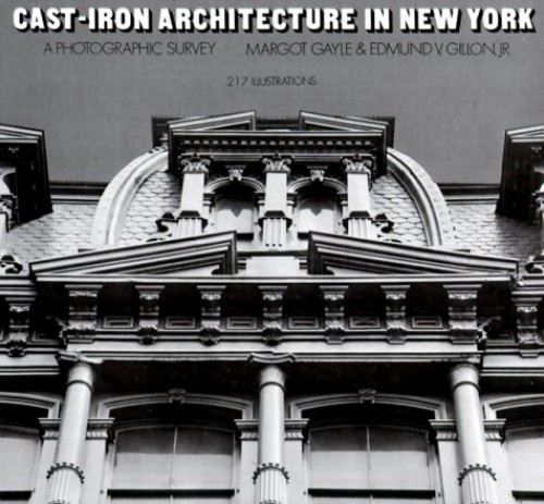 Cast-iron Architecture in New York By M. Gayle