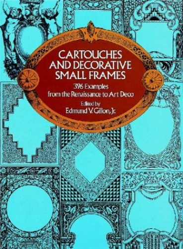 Cartouches and Decorative Small Frames By Edited by Edmund Vincent Gillon