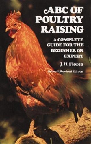 ABC of Poultry Raising By J.H. Florea