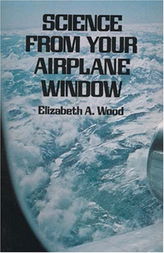 Science from Your Airplane Window By Elizabeth Armstrong Wood