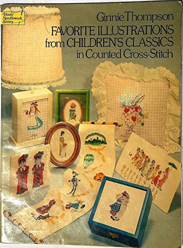 Favourite Illustrations from Children's Classics in Counted Cross-stitch By Ginnie Thompson