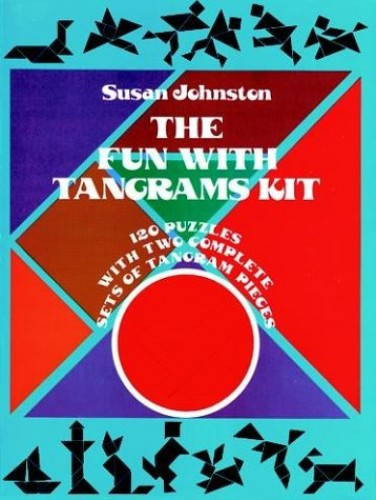 The Fun with Tangram Kits By Susan Johnston