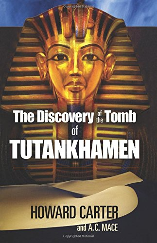 The Discovery of the Tomb of Tutankhamen By Howard Carter