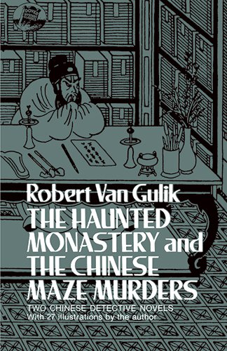 The Haunted Monastery and the Chinese Maze Murders By Robert Van Gulik