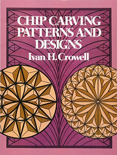 Chip Carving Patterns and Designs By Ivan H. Crowell