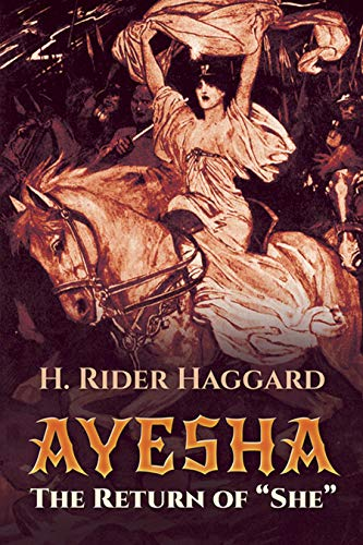 "Ayesha: The Return of ""She"" By H. Rider Haggard"
