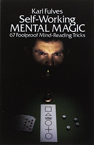 Self-working Mental Magic: Sixty-seven Foolproof Mind Reading Tricks (Dover Magic Books) By Karl Fulves