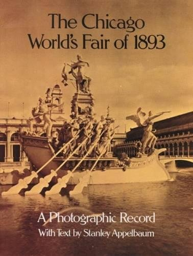 The Chicago World's Fair of 1893 By Edited by Stanley Appelbaum