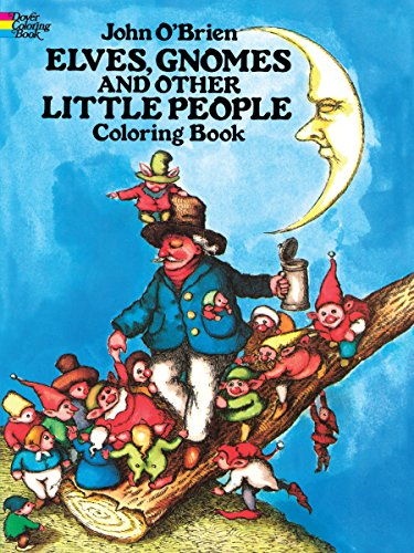 Elves, Gnomes, and Other Little People Coloring Book By John O'Brien