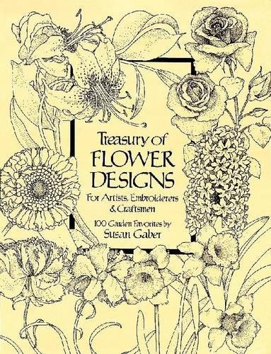 Treasury of Flower Designs for Artists, Embroiderers and Craftsmen (Dover Pictorial Archive) By Susan Gaber