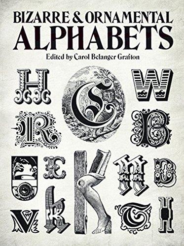 Bizarre & Ornamental Alphabets By Carol Grafton