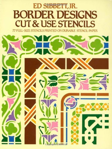 Border Designs Cut & Use Stencils By Ed Sibbett, Jr.