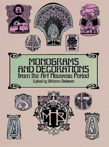 Monograms and Decorations from the Art Nouveau Period By Wilhelm Diebener
