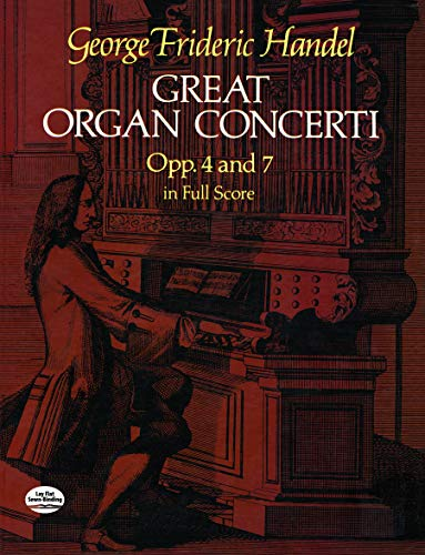 Great Organ Concerti, Opp 4 and 7, in Full Score By George Frideric Handel