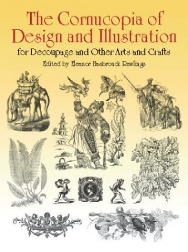 The Cornucopia of Design By Edited by Eleanor Hasbrouck Rawlings