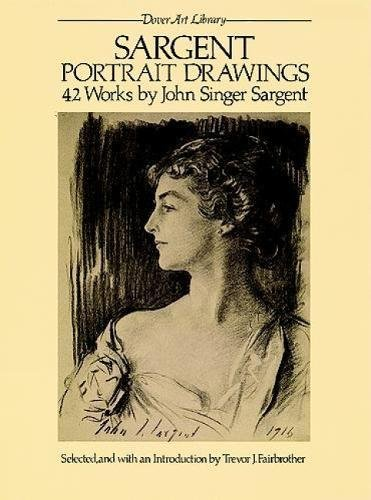Portrait Drawings (Dover Fine Art, History of Art) By John Singer Sargent
