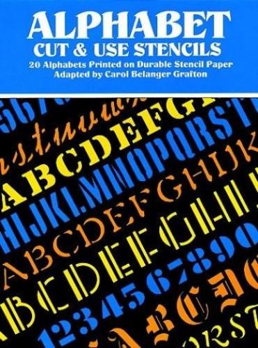 Alphabet Cut and Use Stencils By Carol Belanger Grafton