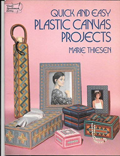 Quick and Easy Plastic Canvas Projects By Marie Thiesen