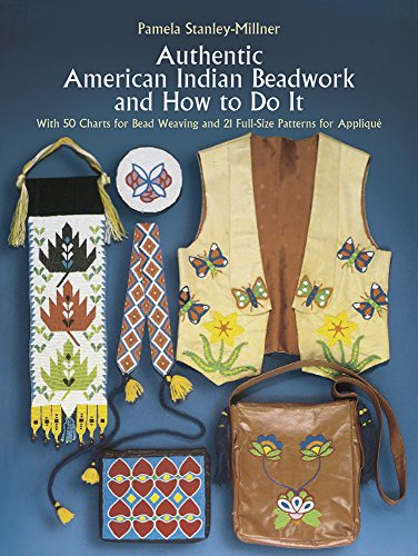 Authentic American Indian Beadwork and How to Do it By Pamela Stanley-Millner