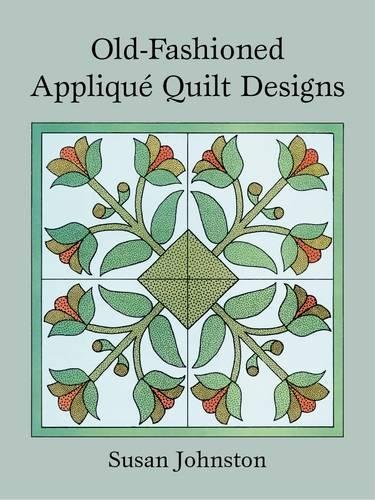 Old-Fashioned Applique Quilt Designs By Susan Johnston
