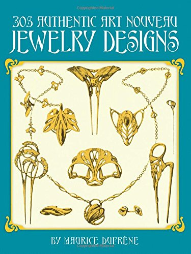 305 Authentic Art Nouveau Jewelry Designs (Dover Jewelry and Metalwork) By Maurice Dufrene