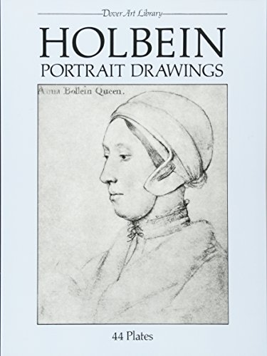 Holbein Portrait Drawings: 44 Plates by Hans Holbein the Younger (Dover Art Library) By Hans Holbein