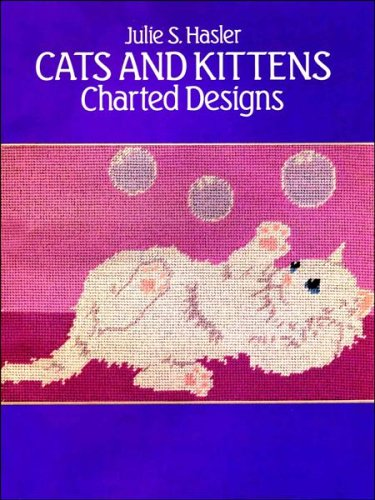 Cats and Kittens Charted Designs By Julie S. Hasler