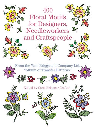 400 Floral Motifs for Designers, Needleworkers and Craftspeople By Wm. Briggs and Company Ltd