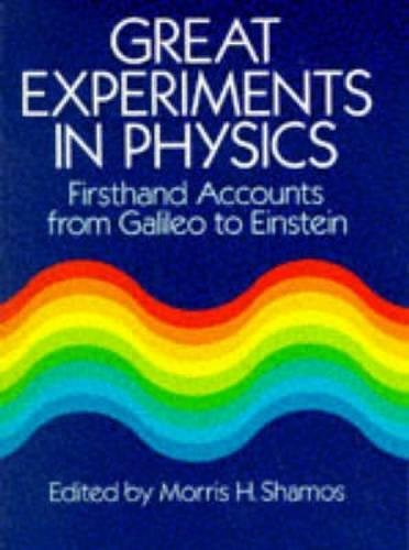 Great Experiments in Physics By M.H. Shamos