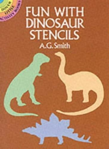 Fun with Dinosaur Stencils By Albert G. Smith