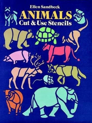 Animals Cut and Use Stencils By Ellen Sandbeck
