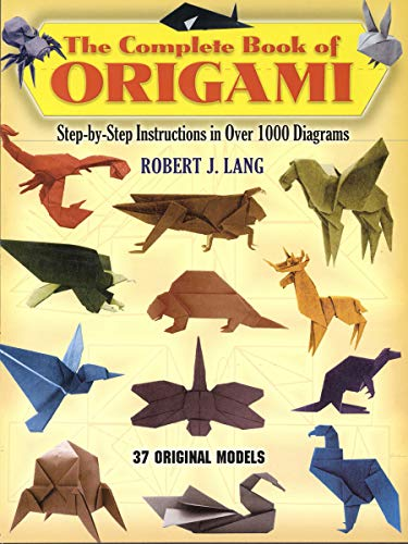 The Complete Book of Origami By Robert J. Lang