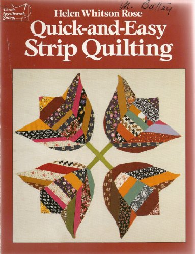 Quick-and-Easy Strip Quilting By Helen Whitson Rose