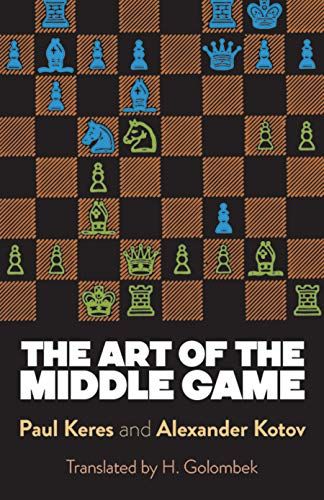 The Art of the Middle Game By Paul Keres