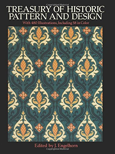 Treasury of Historic Pattern and Design By Edited by J. Engelhorn