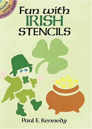 Fun with Irish Stencils By Paul E. Kennedy