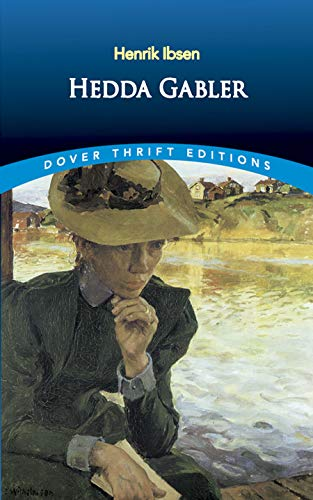 Hedda Gabler (Dover Thrift Editions) By Henrik Ibsen