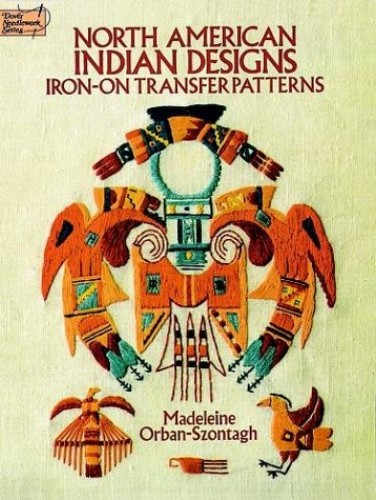 North American Indian Iron-on Transfer Patterns By Madeleine Orban-Szontagh
