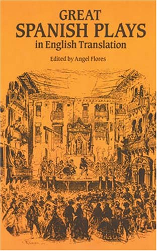 Great Spanish Plays in English Translation By Angel Flores