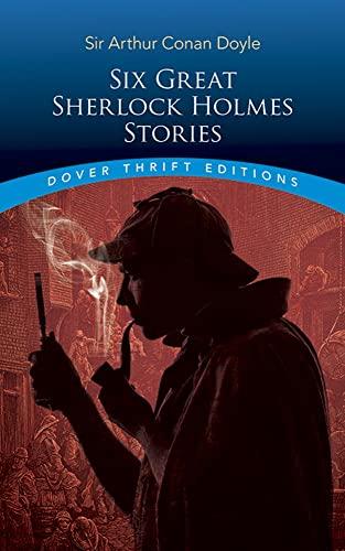 Six Great Sherlock Holmes Stories By Sir Arthur Conan Doyle